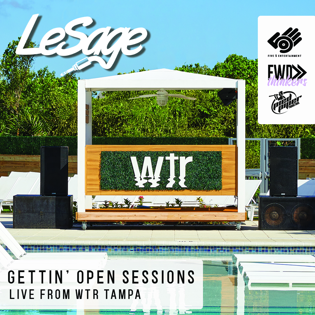 LeSage | Gettin' Open Sessions | Live from Wtr Tampa