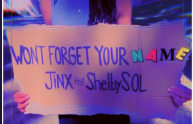 "NEW MUSIC>> Jinx ft. Shelby Sol – ""Wont Forget Your Name"""