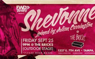 LIVE SHOW >> The Bricks | SHEVONNE | 9/25